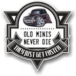 Koolart OLD MINIS NEVER DIE Motif For Black Classic Mini Clubman 1275GT Vinyl Car Sticker 100x100mm